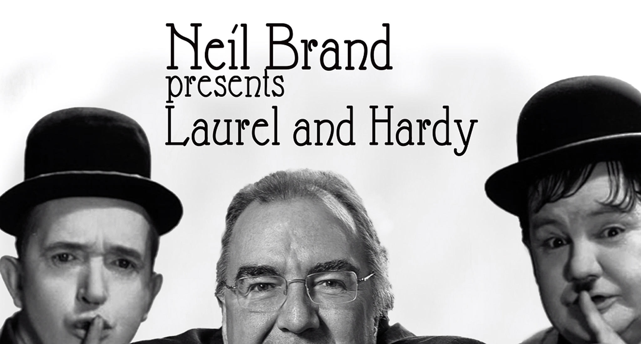 Neil Brand presents Laurel and Hardy